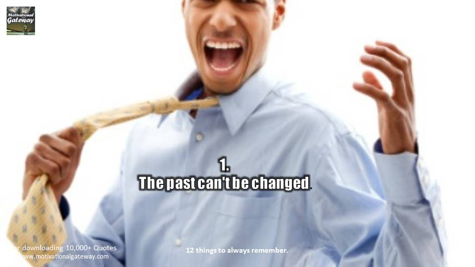 The Past Can't be changed.
