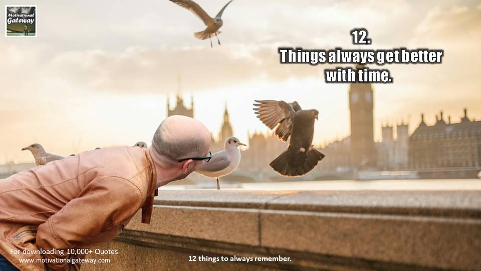 Things always be better with time..