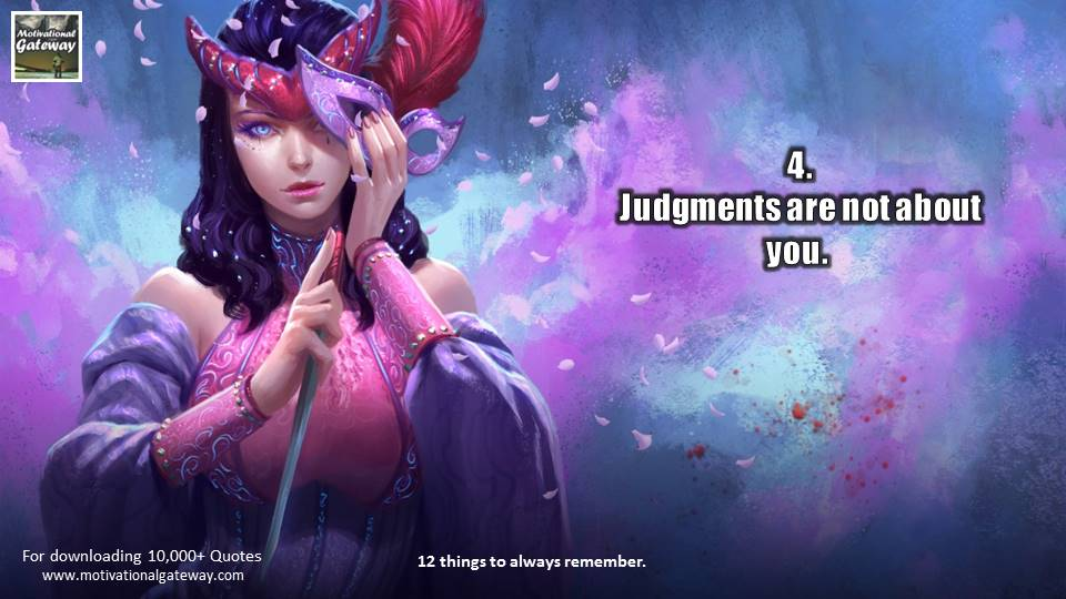 Judgments are not about you