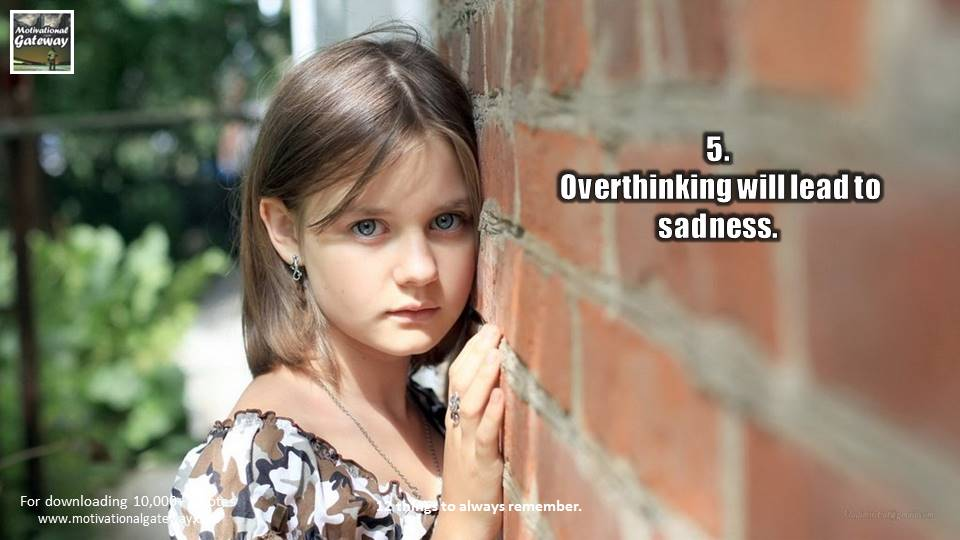 Overthinking is lead to sadness
