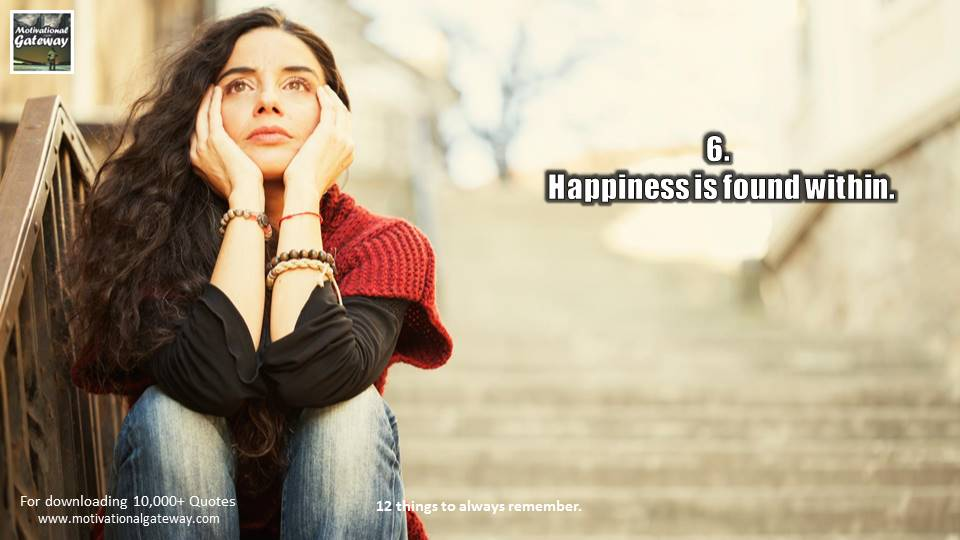 Happiness is found within..