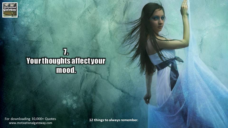 Your thoughts effect your mood