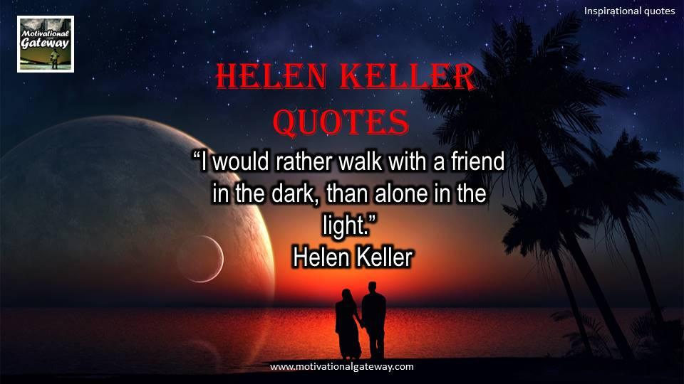 Hellen Keller Quotes and biography!