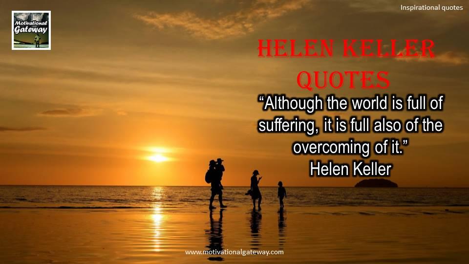 Hellen Keller Quotes and biography!!