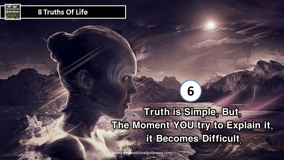 8 Truths Of Life