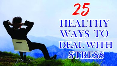 Photo of 25 HEALTHY WAYS TO  DEAL WITH STRESS