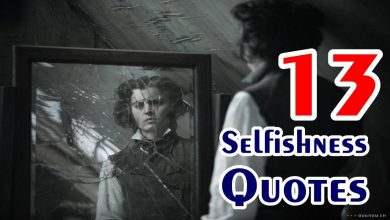 Photo of Selfishness 13 Quotes